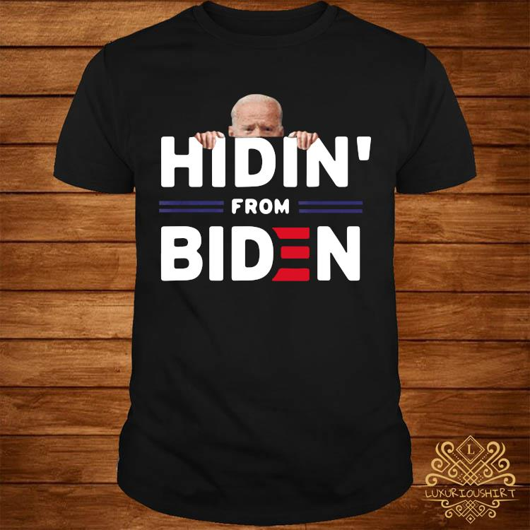Hidin' From Biden Funny Anti Joe Biden 2020 Political Shirt