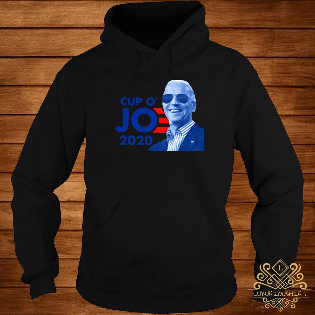 Joe Biden For President 2020 Cup O JO Democrat Shirt hoodie