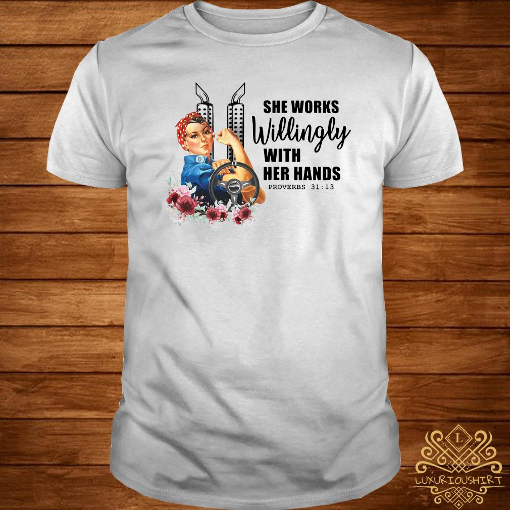 She Works Willingly With Her Hands Shirt